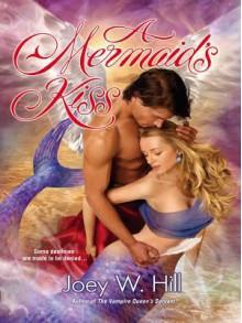 A Mermaid's Kiss (eBook) - Joey W. Hill