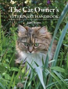 Cat Owner's Veterinary Handbook - John Bower, Jim Wright, Jim Wight