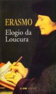 Elogio da Loucura - Desiderius Erasmus, Paulo Neves