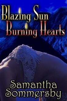 Blazing Sun, Burning Hearts - Samantha Sommersby