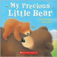 My Precious Little Bear - Claire Freedman, Gavin Scott