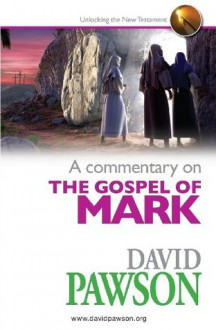 A commentary on The Gospel of Mark - David Pawson