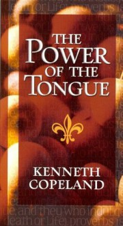 Power of The Tongue - Kenneth Copeland
