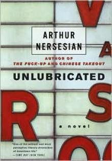 Unlubricated - Arthur Nersesian