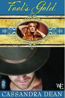Fool's Gold - Cassandra Dean