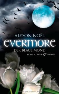 Evermore 2 - Der blaue Mond: Roman - Alyson Noel
