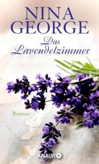 Das Lavendelzimmer: Roman (German Edition) - Nina George