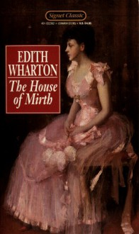 The House of Mirth - Edith Wharton, Louis Auchincloss