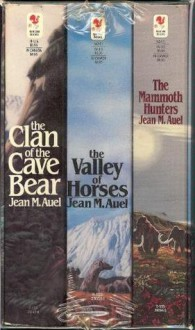 Clan of the Cave Bear, The Valley of Horses, The Mammoth Hunters, - Jean M. Auel