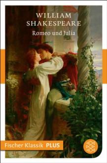Romeo und Julia: Tragödie (Fischer Klassik PLUS) - William Shakespeare,August Wilhelm Schlegel