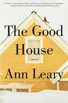 The Good House - Ann Leary