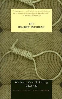 The Ox-Bow Incident - Walter Van Tilburg Clark