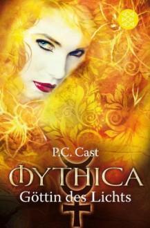 Göttin des Lichts (Mythica, #3) - P.C. Cast