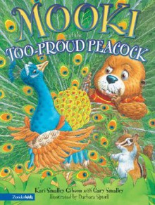 Mooki and the Too-Proud Peacock - Kari Smalley Gibson