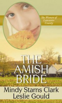The Amish Bride - Mindy Starns Clark