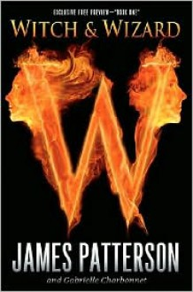 Witch and Wizard (Witch and Wizard, #1) - James Patterson