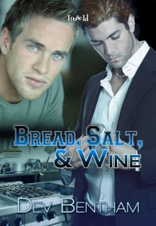 Bread, Salt & Wine - Dev Bentham