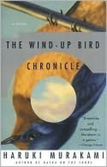 The Wind-Up Bird Chronicles - Haruki Murakami