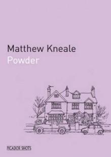 Powder (Picador Shots) - Matthew Kneale