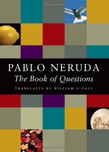 The Book of Questions - Pablo Neruda,William O'Daly
