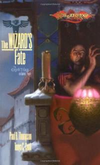 The Wizard's Fate - Paul B. Thompson, Tonya C. Cook