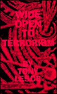 Wide Open to Terrorism - Tony Lesce