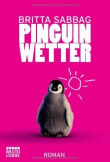 Pinguinwetter - Britta Sabbag,Peter Frommann