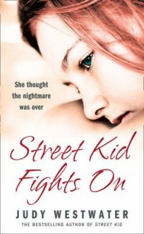 Street Kid Fights on - Judy Westwater