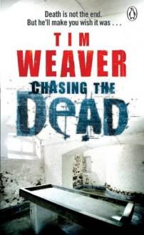 Chasing the Dead - Tim Weaver