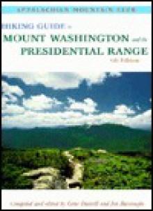 Hiking Guide to Mount Washington & the Presidential Range, 6th - Jon Burroughs, Gene Daniell