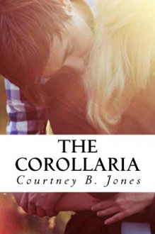The Corollaria - Courtney B. Jones