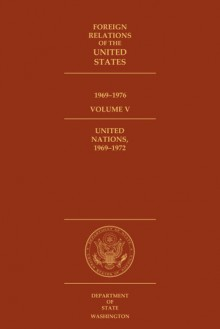 Foreign Relations of the United States, 1969–1976, Volume V, United Nations, 1969–1972 - Evan C. Duncan, Edward C. Keefer