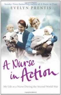 A Nurse in Action - Evelyn Prentis