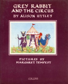 Grey Rabbit and the Circus (Little Grey Rabbit, #27) - Alison Uttley, Margaret Tempest
