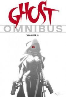 Ghost Omnibus Volume 5 - Mike Kennedy, Chris Warner, Ryan Benjamin, Chris Brunner
