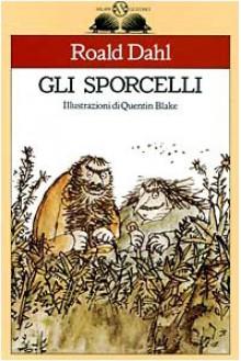 Gli sporcelli - Quentin Blake, Roald Dahl