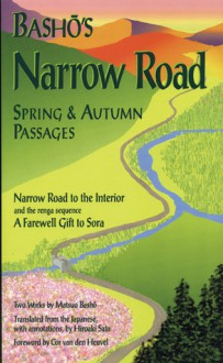 Basho's Narrow Road: Spring and Autumn Passages - Matsuo Bashō, Hiroaki Sato