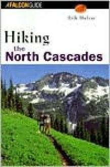 Hiking the North Cascades - Erik Molvar