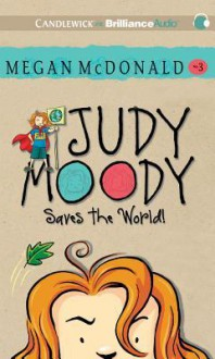 Judy Moody Saves the World! - Megan McDonald, Barbara Rosenblat