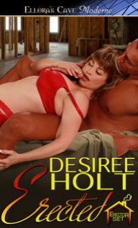 Erected - Desiree Holt