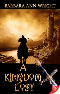 A Kingdom Lost - Barbara Ann Wright