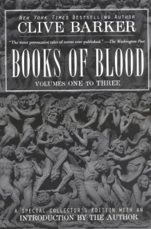 Books of Blood, Vols. 1-3 - Clive Barker
