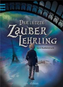 Der letzte Zauberlehrling (Der letzte Zauberlehrling, #1) - Gerd Ruebenstrunk