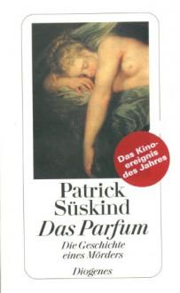 Das Parfum: Die Geschichte eines Mörders - Patrick Süskind