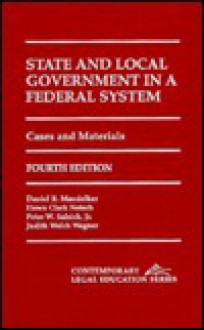 State and Local Government in a Federal System: Cases and Materials - Daniel R. Mandelker
