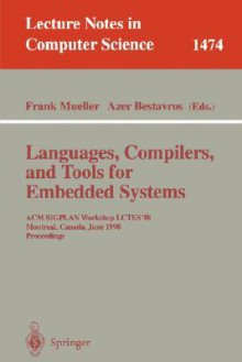 Languages, Compilers, and Tools for Embedded Systems: ACM Sigplan Workshop Lctes '98, Montreal, Canada, June 19-20, 1998, Proceedings - Frank Mueller