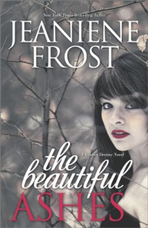 The Beautiful Ashes - Jeaniene Frost