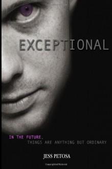 Exceptional (Volume 1) - Jess Petosa, Alexis Richter, Andrea Lynn
