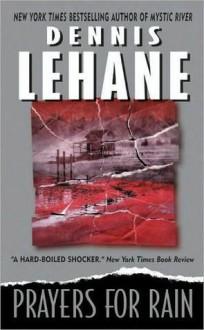 Prayers for Rain (Kenzie & Gennaro #5) - Dennis Lehane