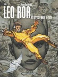 Leo Roa: An Odyssey Back in Time, Vol. 2 - Juan Giménez